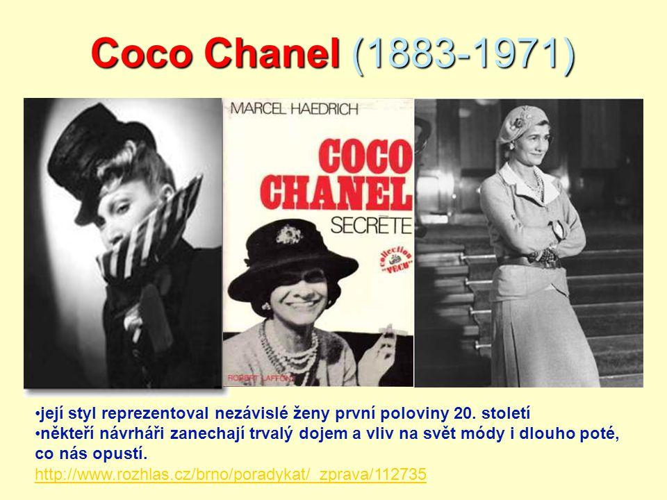 Coco Chanel (1883-1971) její styl reprezentoval nezávislé ženy první poloviny 20. století někteří návrháři zanechají trvalý dojem a vliv na svět módy