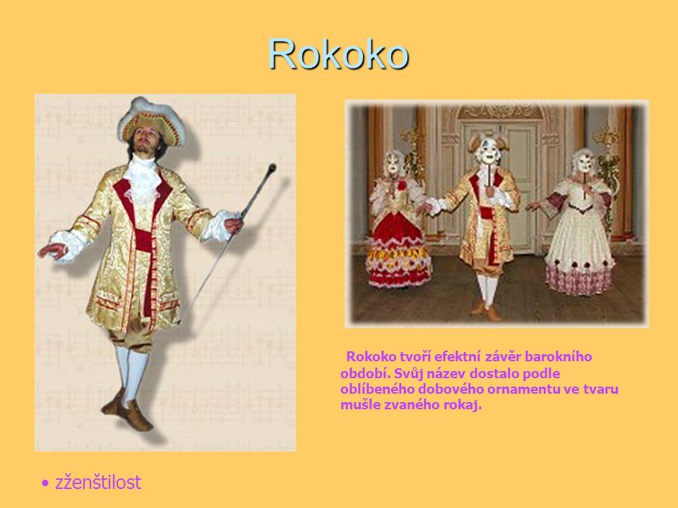 Rokoko Rokoko tvoří efektní závěr barokního období. Svůj název dostalo podle oblíbeného dobového ornamentu ve tvaru mušle zvaného rokaj. zženštilost