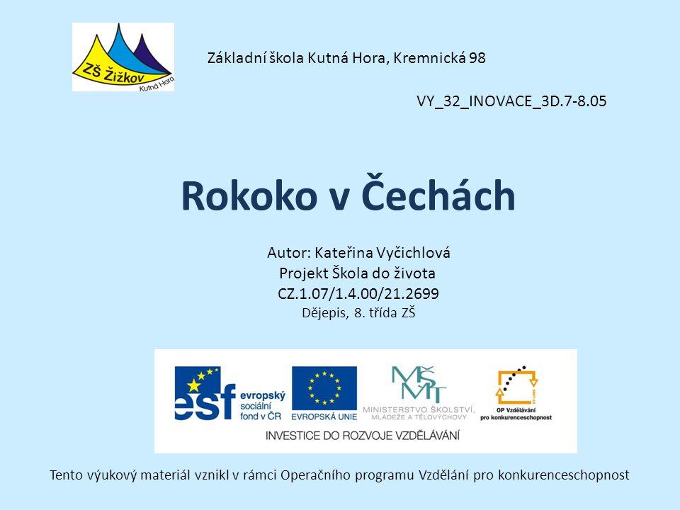 VY_32_INOVACE_3D.7-8.05 Autor: Kateřina Vyčichlová Projekt Škola do života CZ.1.07/1.4.00/21.2699 Dějepis, 8.