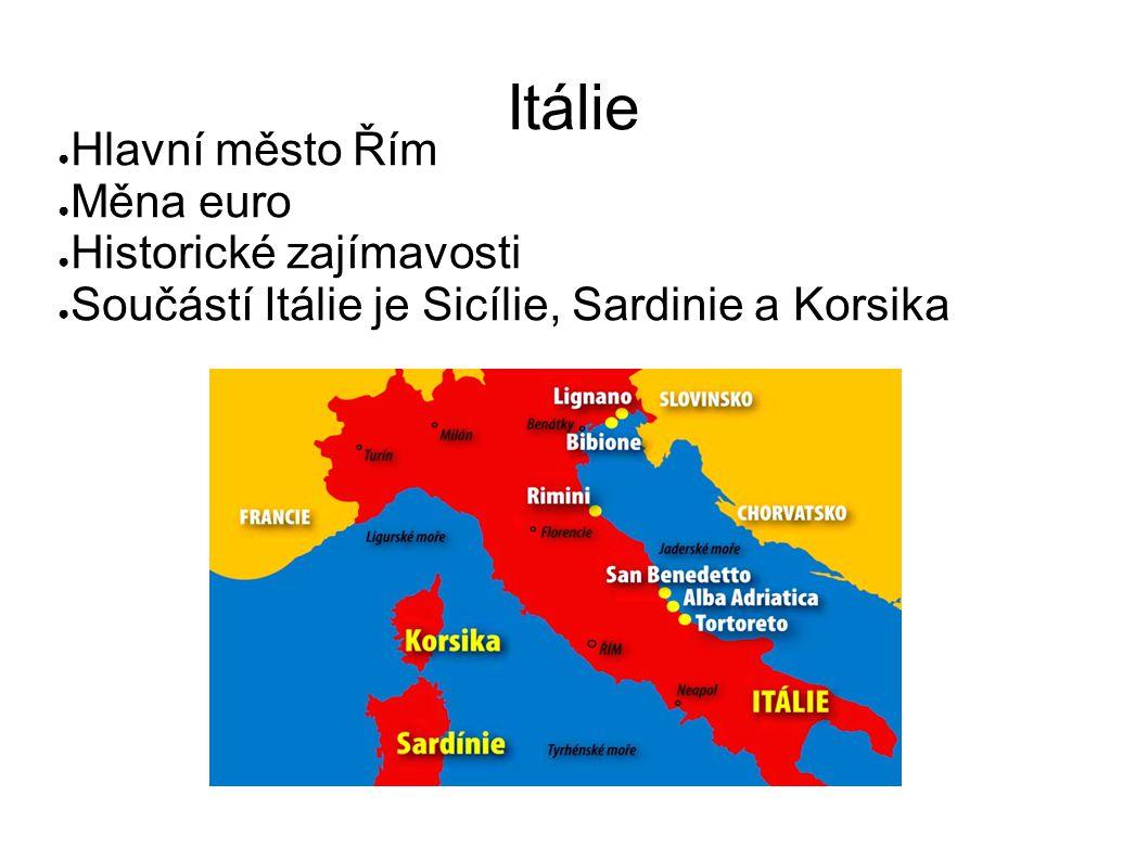 Itálie ● Hlavní město Řím ● Měna euro ● Historické zajímavosti ● Součástí Itálie je Sicílie, Sardinie a Korsika