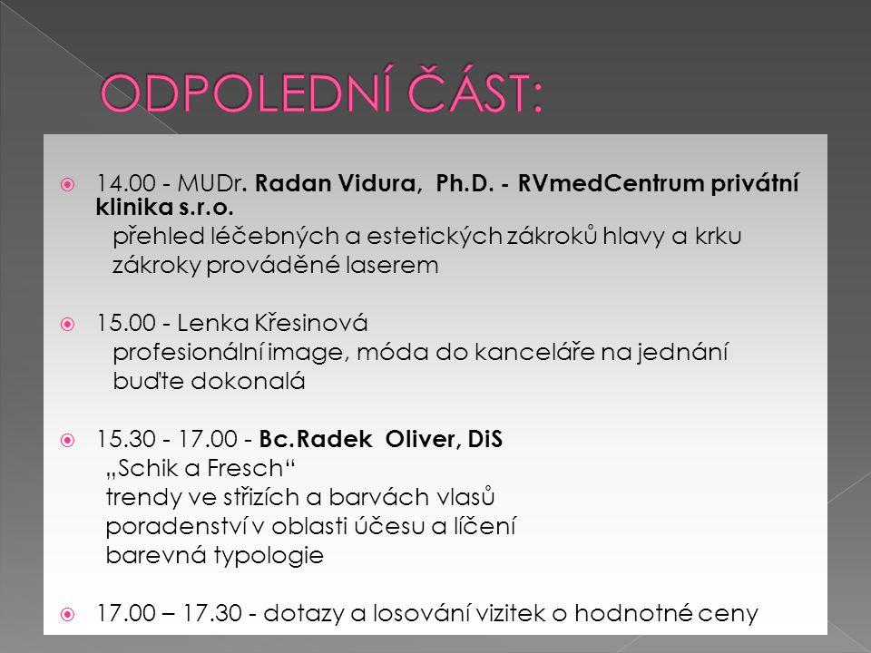  14.00 - MUDr. Radan Vidura, Ph.D. - RVmedCentrum privátní klinika s.r.o.