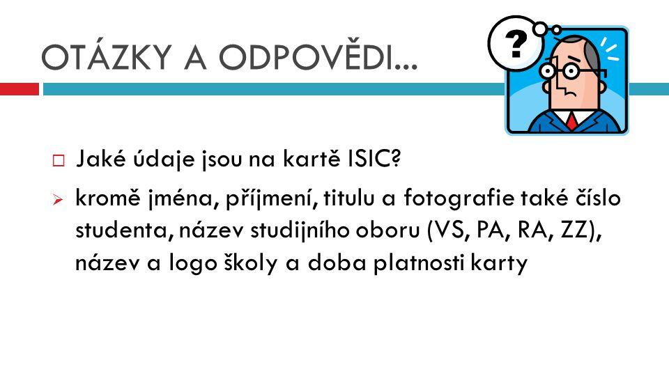  Jaké údaje jsou na kartě ISIC?  kromě jména, příjmení, titulu a fotografie také číslo studenta, název studijního oboru (VS, PA, RA, ZZ), název a lo