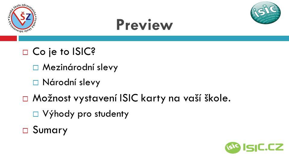 International Student Identity Card 550-ti letá tradice IIdentifikační průkaz SSlevový průkaz ppřes 45 000 různých slev a bonusů CCelosvětový průkaz 1124 zemí PPlatný až 16 měsíců Co je to ISIC?