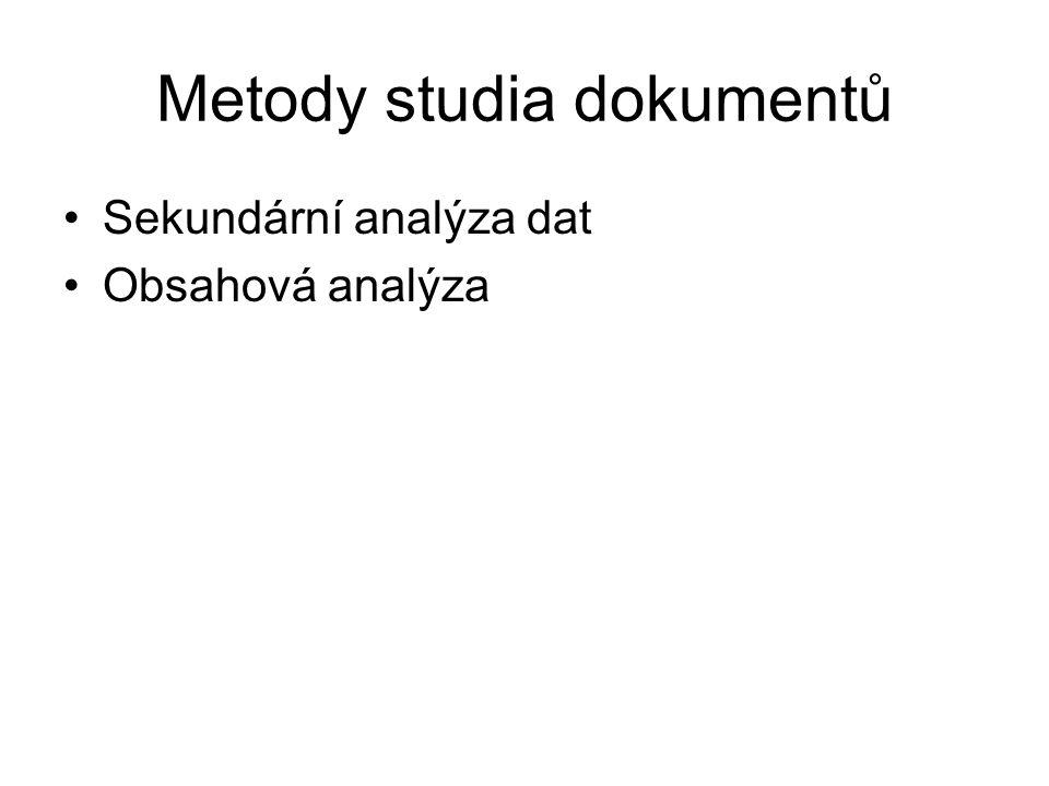 Metody studia dokumentů Sekundární analýza dat Obsahová analýza