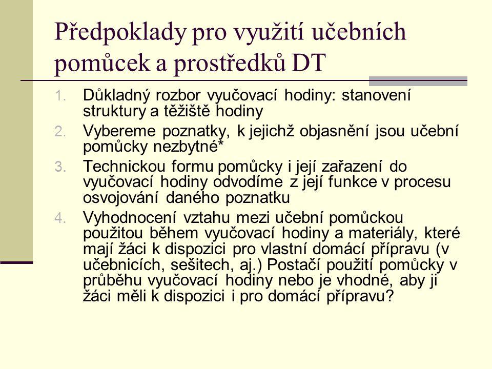 Předpoklady pro využití učebních pomůcek a prostředků DT 1.