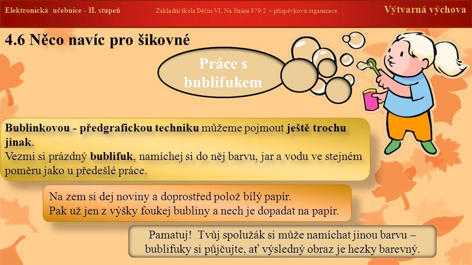 Elektronická učebnice - II. stupeň Základní škola Děčín VI, Na Stráni 879/2 – příspěvková organizace Výtvarná výchova 4.6 Něco navíc pro šikovné Práce
