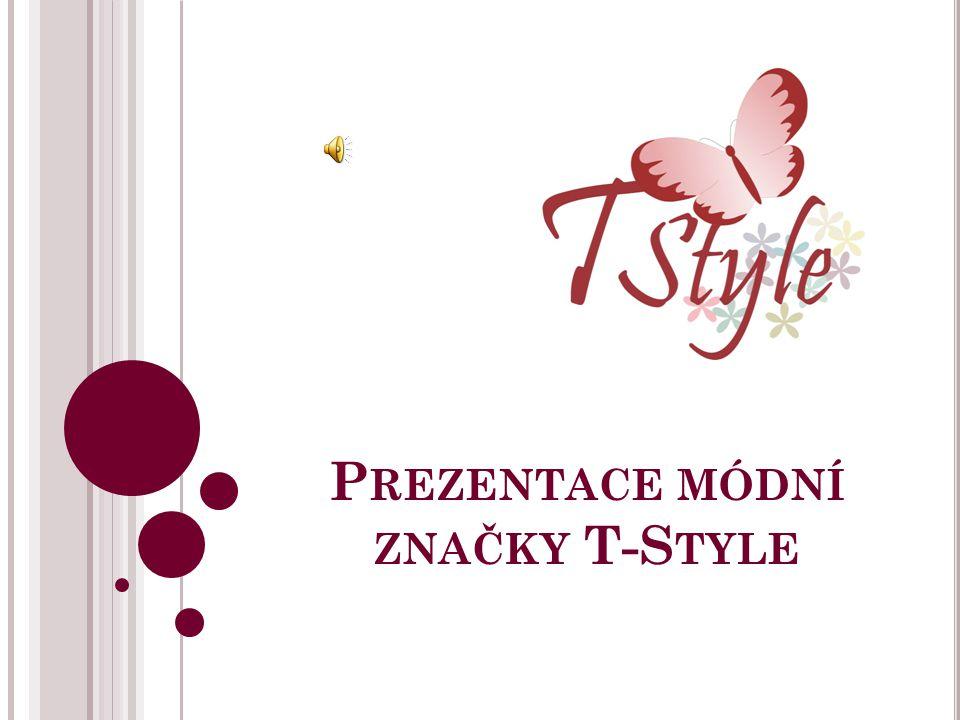 P ROFIL A SÍDLO T - S TYLE Firma T – Style se již léta zabývá výrobou a prodejem módních oděvů, které jsou nabízeny prostřednictvím katalogů.