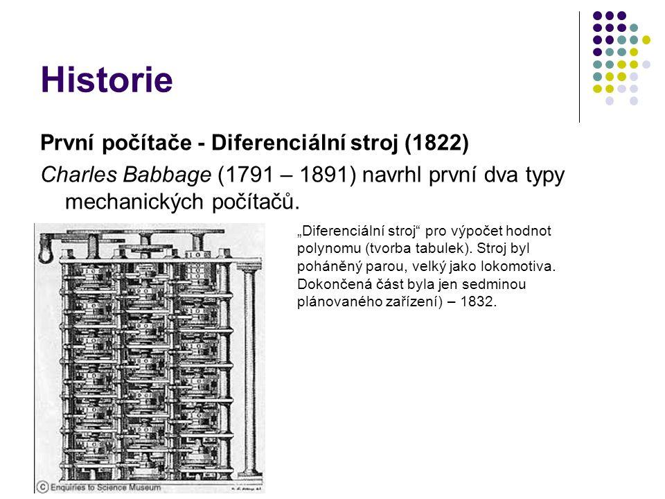 """Historie První počítače - Diferenciální stroj (1822) Charles Babbage (1791 – 1891) navrhl první dva typy mechanických počítačů. """"Diferenciální stroj"""""""