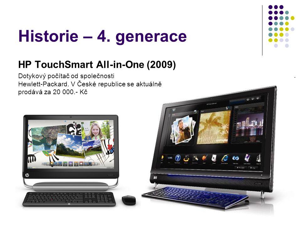 Historie – 4. generace HP TouchSmart All-in-One (2009) Dotykový počítač od společnosti Hewlett-Packard. V České republice se aktuálně prodává za 20 00