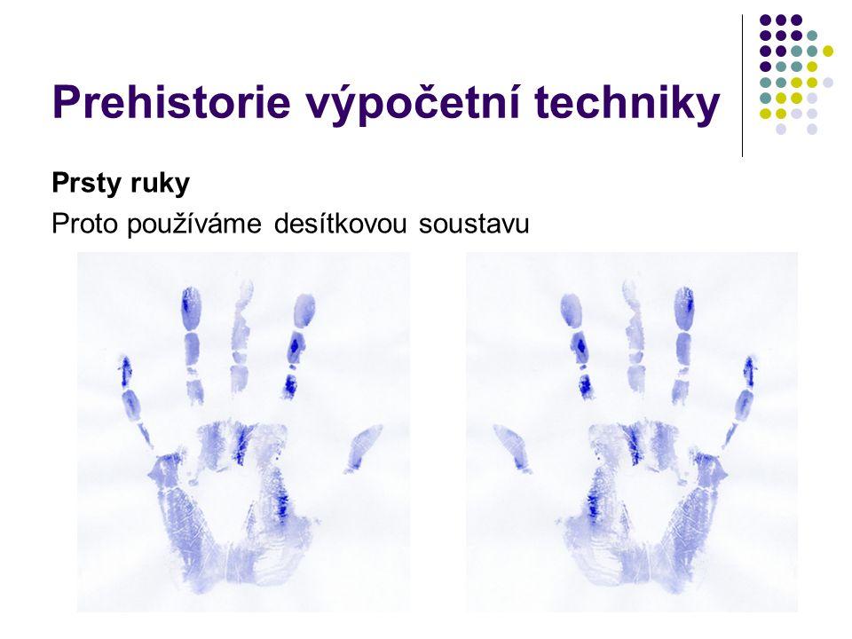 Prehistorie výpočetní techniky Počítadlo čili abakus Původně čáry v písku a kamínky mezi nimi (5.