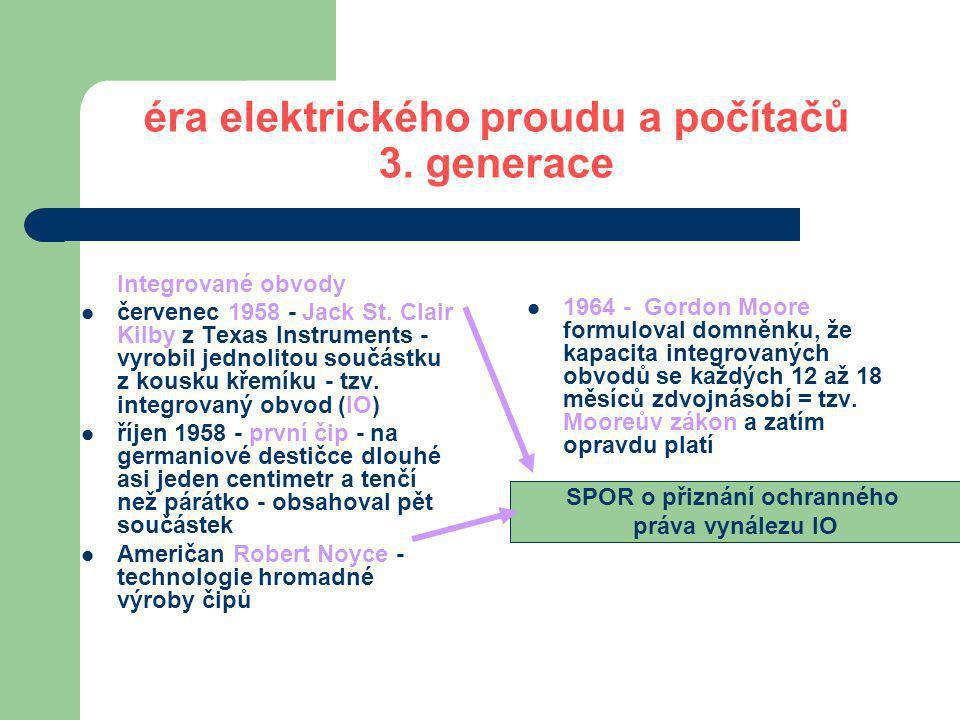 éra elektrického proudu a počítačů 3. generace deska 3. generace - s integrovanými obvody