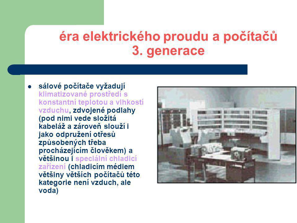 éra elektrického proudu a počítačů 3.generace Bublinková paměť 1966 - vynalezl ji A.