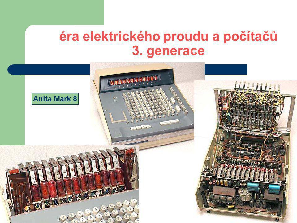 éra elektrického proudu a počítačů 4.generace Znaky 4.