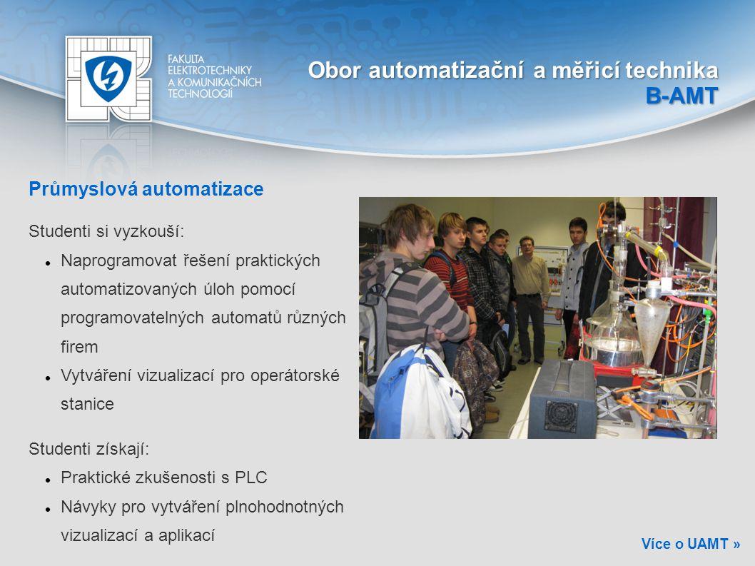 Průmyslová automatizace Studenti si vyzkouší: Naprogramovat řešení praktických automatizovaných úloh pomocí programovatelných automatů různých firem V