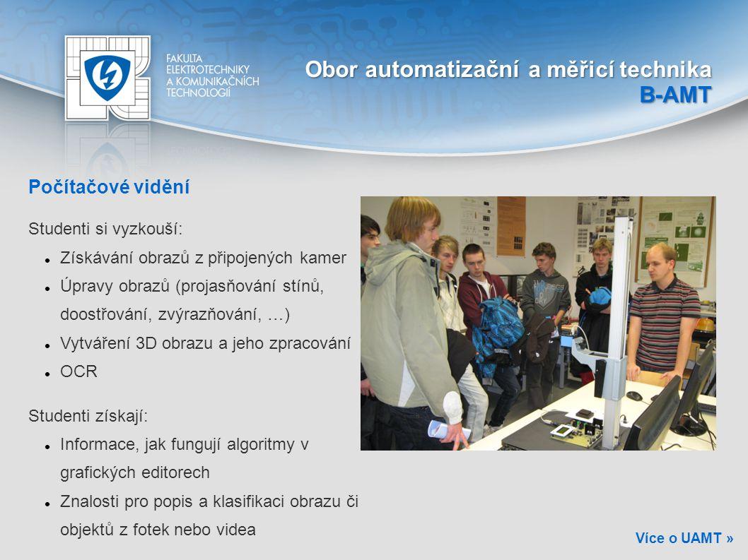 Počítačové vidění Studenti si vyzkouší: Získávání obrazů z připojených kamer Úpravy obrazů (projasňování stínů, doostřování, zvýrazňování, …) Vytvářen