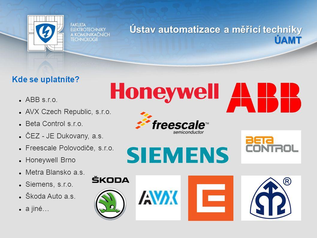 Kde se uplatníte? ABB s.r.o. AVX Czech Republic, s.r.o. Beta Control s.r.o. ČEZ - JE Dukovany, a.s. Freescale Polovodiče, s.r.o. Honeywell Brno Metra