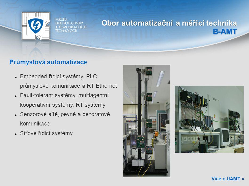 Průmyslová automatizace Embedded řídicí systémy, PLC, průmyslové komunikace a RT Ethernet Fault-tolerant systémy, multiagentní kooperativní systémy, R