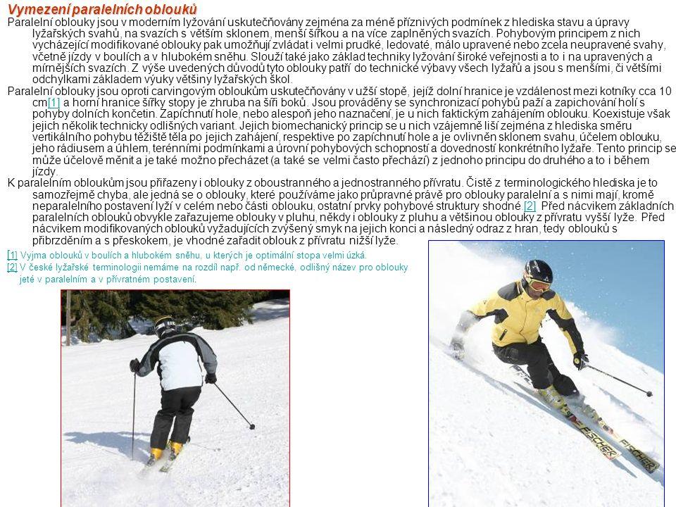 Vymezení paralelních oblouků Paralelní oblouky jsou v moderním lyžování uskutečňovány zejména za méně příznivých podmínek z hlediska stavu a úpravy ly