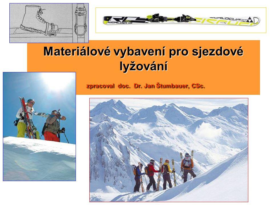 Materiálové vybavení pro sjezdové lyžování zpracoval doc. Dr. Jan Štumbauer, CSc.
