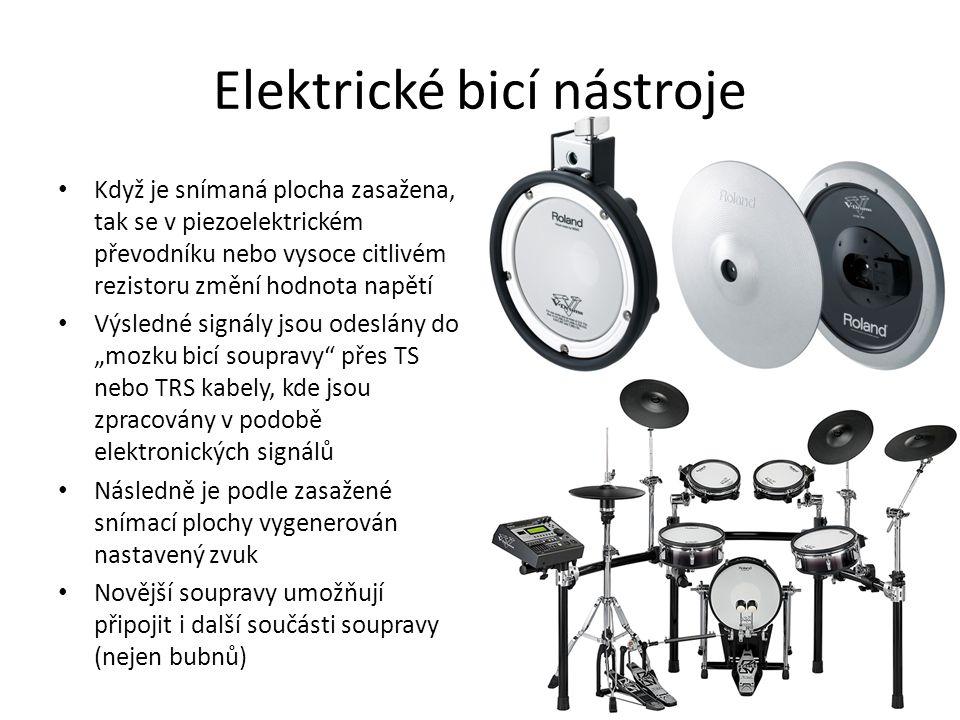 Elektrické bicí nástroje Když je snímaná plocha zasažena, tak se v piezoelektrickém převodníku nebo vysoce citlivém rezistoru změní hodnota napětí Výs
