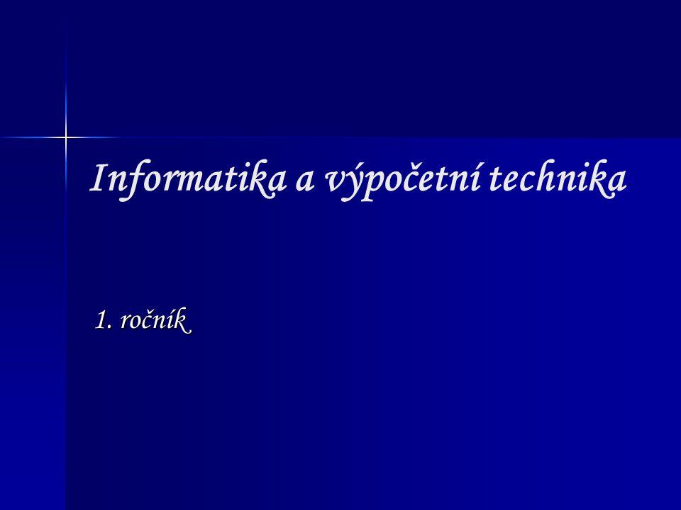Informatika a výpočetní technika 1. ročník