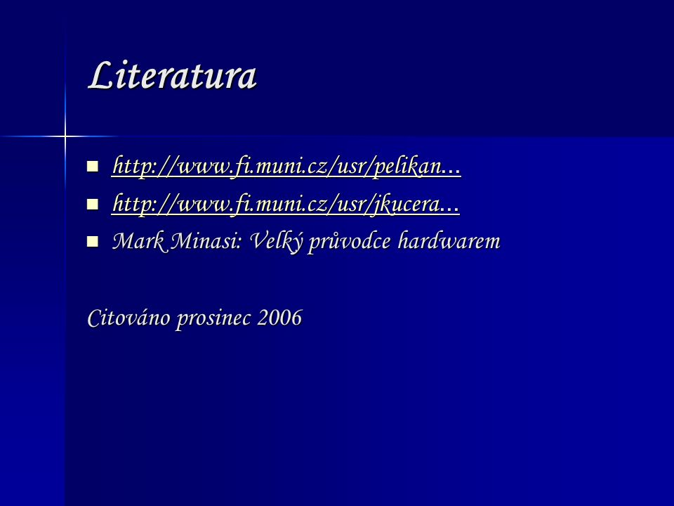 Literatura http://www.fi.muni.cz/usr/pelikan...http://www.fi.muni.cz/usr/pelikan...