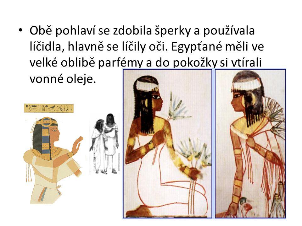 Obě pohlaví se zdobila šperky a používala líčidla, hlavně se líčily oči. Egypťané měli ve velké oblibě parfémy a do pokožky si vtírali vonné oleje.