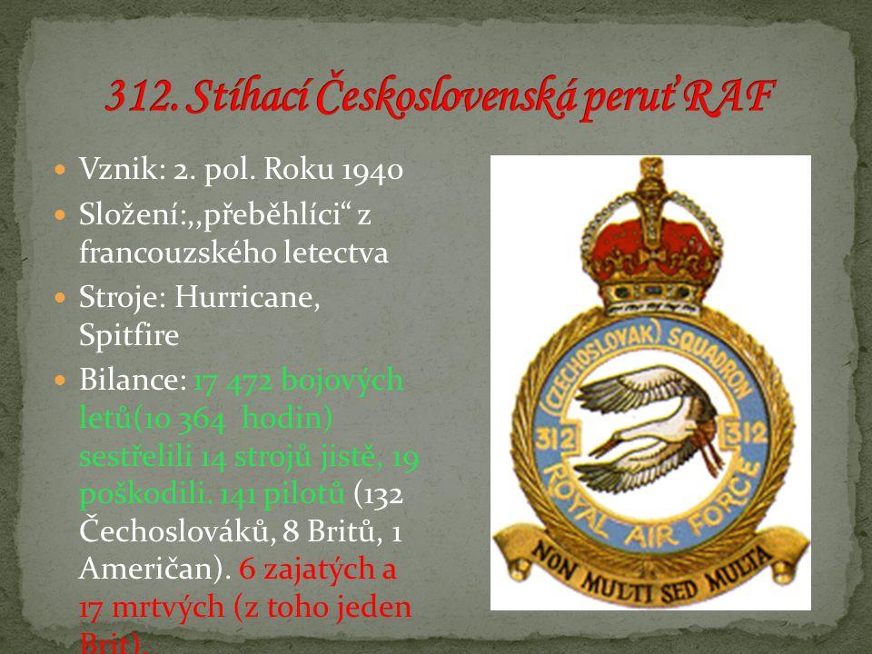 """Vznik: 2. pol. Roku 1940 Složení:,,přeběhlíci"""" z francouzského letectva Stroje: Hurricane, Spitfire Bilance: 17 472 bojových letů(10 364 hodin) sestře"""