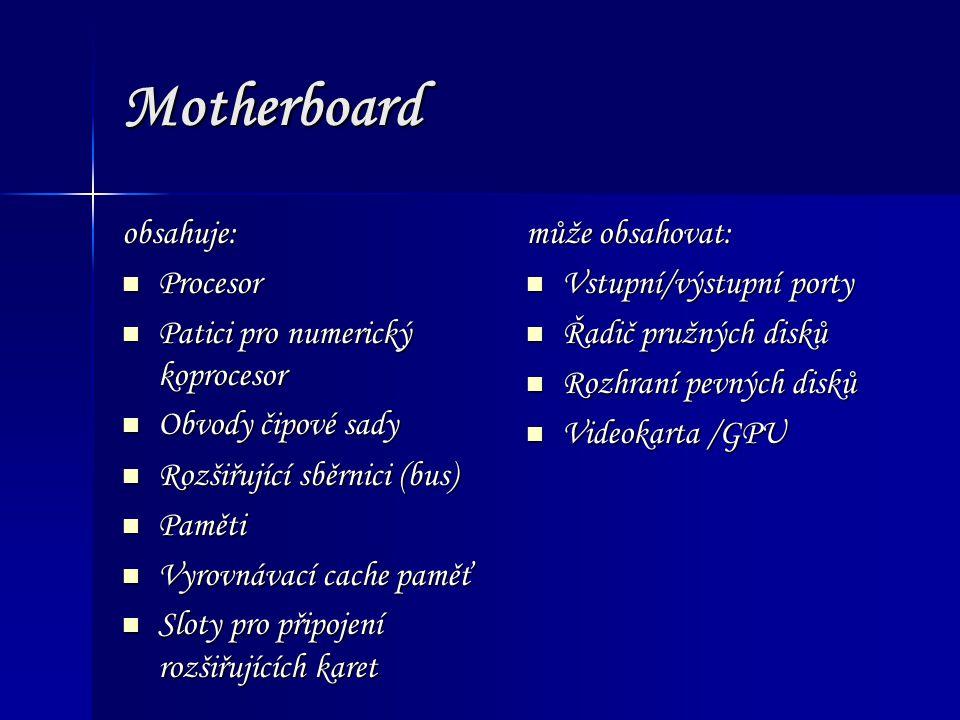 Motherboard obsahuje: Procesor Procesor Patici pro numerický koprocesor Patici pro numerický koprocesor Obvody čipové sady Obvody čipové sady Rozšiřuj