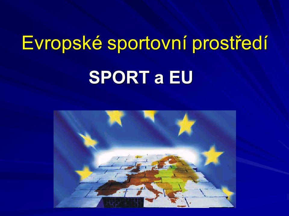Evropské sportovní prostředí SPORT a EU