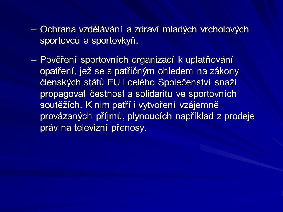 –Ochrana vzdělávání a zdraví mladých vrcholových sportovců a sportovkyň. –Pověření sportovních organizací k uplatňování opatření, jež se s patřičným o
