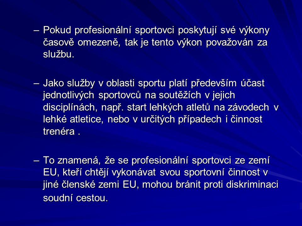 –Pokud profesionální sportovci poskytují své výkony časově omezeně, tak je tento výkon považován za službu. –Jako služby v oblasti sportu platí předev