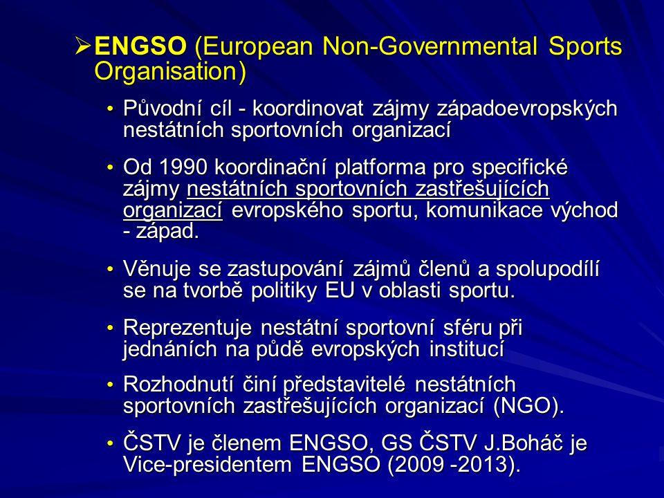 ENGSO (European Non-Governmental Sports Organisation) Původní cíl - koordinovat zájmy západoevropských nestátních sportovních organizací Původní cíl