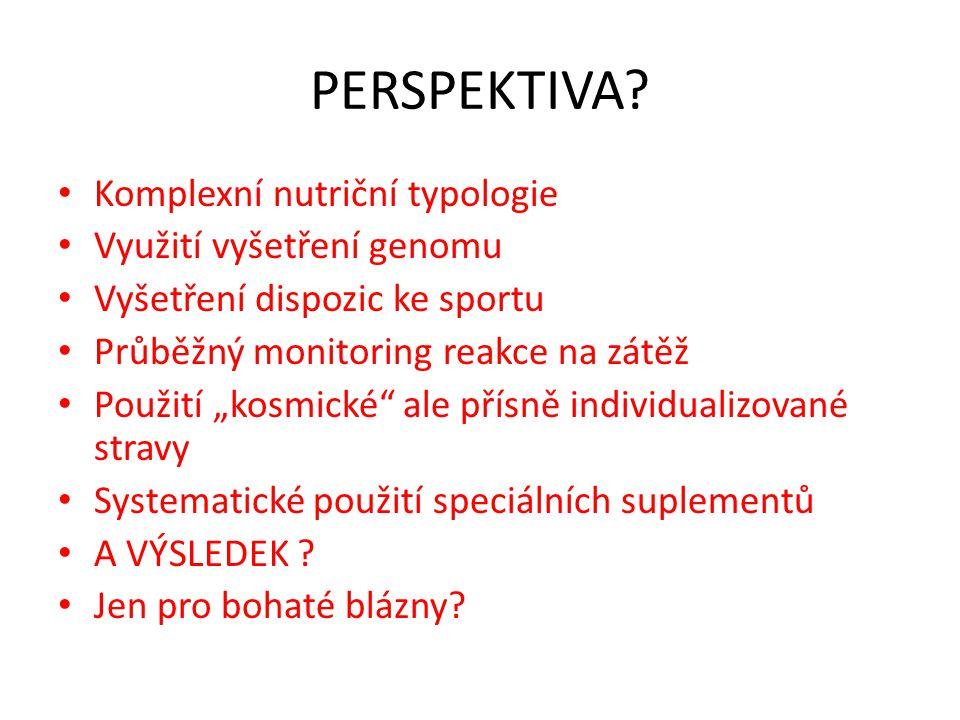 """Komplexní nutriční typologie Využití vyšetření genomu Vyšetření dispozic ke sportu Průběžný monitoring reakce na zátěž Použití """"kosmické"""" ale přísně i"""