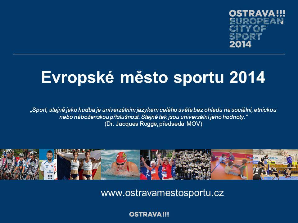 """Evropské město sportu 2014 """"Sport, stejně jako hudba je univerzálním jazykem celého světa bez ohledu na sociální, etnickou nebo náboženskou příslušnost."""