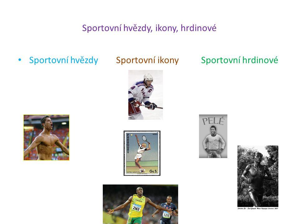 Sportovní hvězdy, ikony, hrdinové Sportovní hvězdy Sportovní ikony Sportovní hrdinové