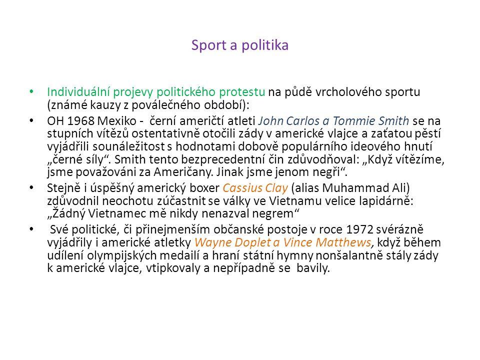 Sport a politika Individuální projevy politického protestu na půdě vrcholového sportu (známé kauzy z poválečného období): OH 1968 Mexiko - černí ameri