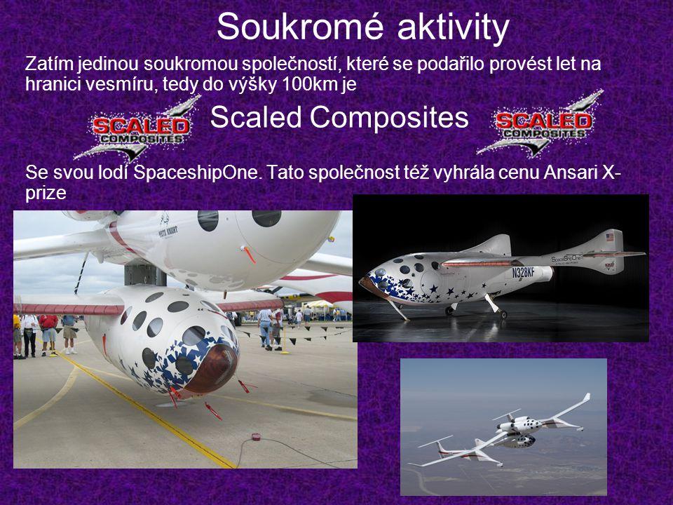Soukromé aktivity Zatím jedinou soukromou společností, které se podařilo provést let na hranici vesmíru, tedy do výšky 100km je Scaled Composites Se s