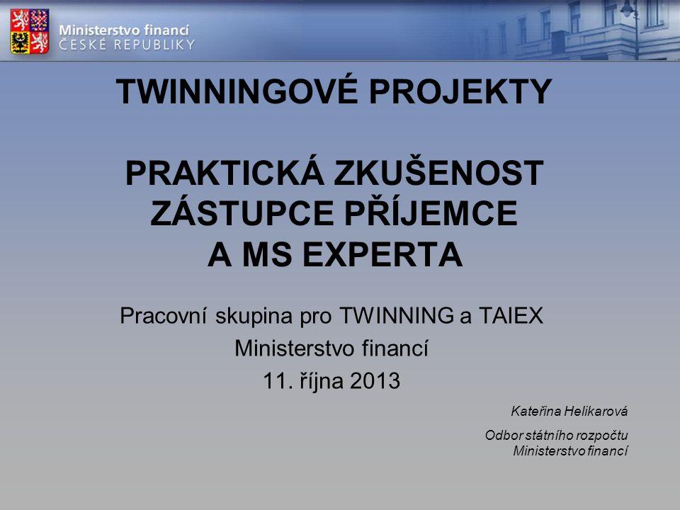 TWINNINGOVÉ PROJEKTY PRAKTICKÁ ZKUŠENOST ZÁSTUPCE PŘÍJEMCE A MS EXPERTA Pracovní skupina pro TWINNING a TAIEX Ministerstvo financí 11. října 2013 Kate