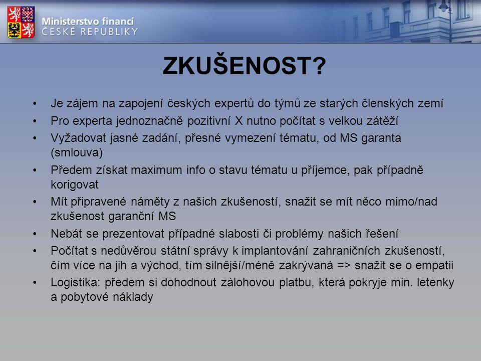 ZKUŠENOST? Je zájem na zapojení českých expertů do týmů ze starých členských zemí Pro experta jednoznačně pozitivní X nutno počítat s velkou zátěží Vy