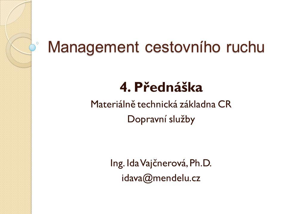Management cestovního ruchu 4.Přednáška Materiálně technická základna CR Dopravní služby Ing.
