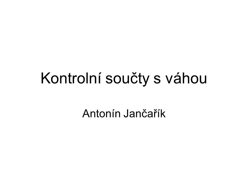 Kontrolní součty s váhou Antonín Jančařík