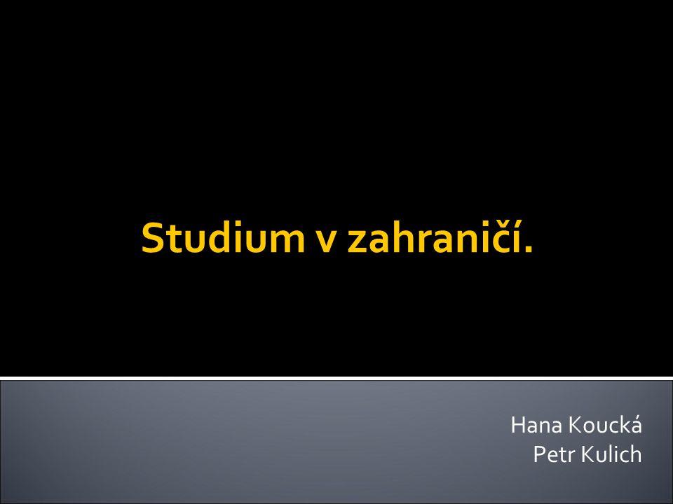Studium v zahraničí. Hana Koucká Petr Kulich