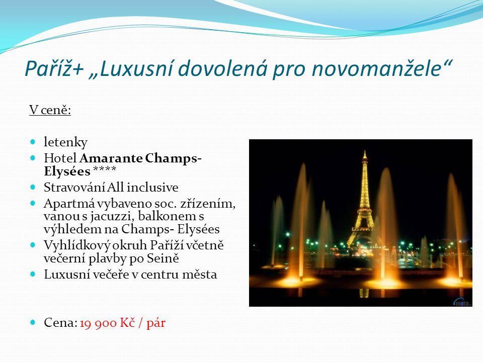 V ceně: letenky Hotel Amarante Champs- Elysées **** Stravování All inclusive Apartmá vybaveno soc. zřízením, vanou s jacuzzi, balkonem s výhledem na C