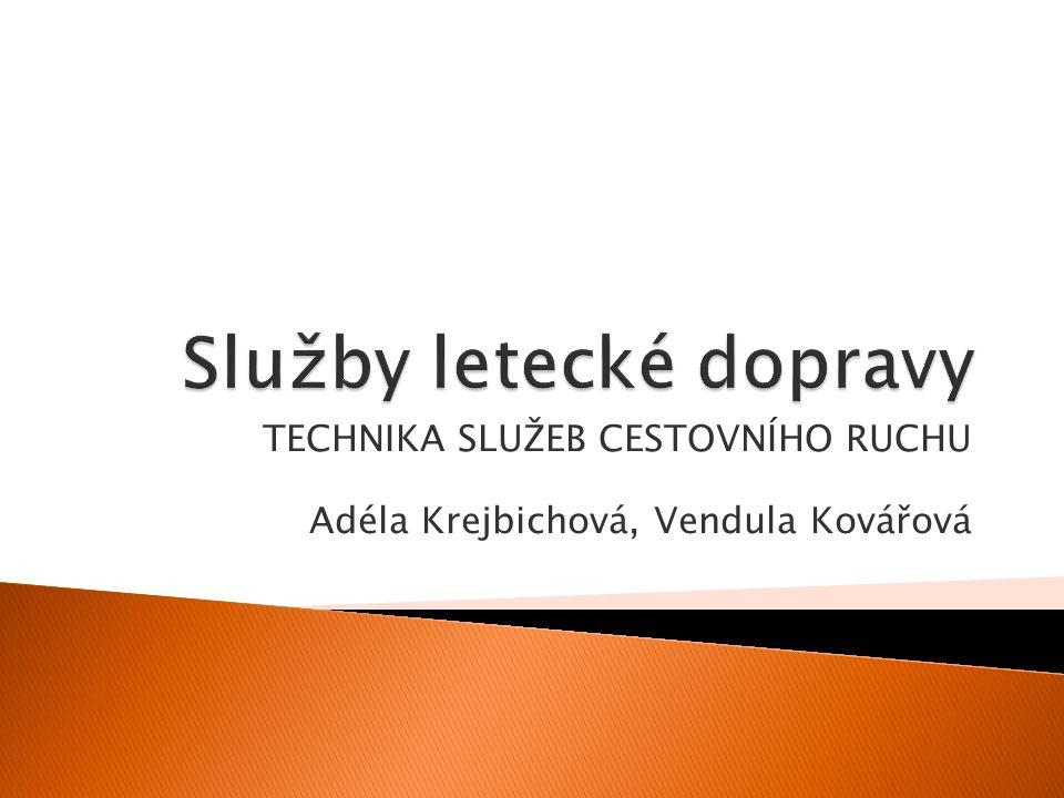 TECHNIKA SLUŽEB CESTOVNÍHO RUCHU Adéla Krejbichová, Vendula Kovářová