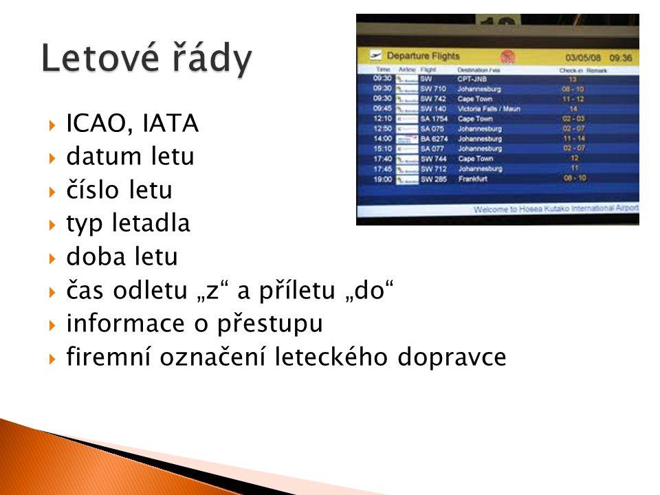 """ ICAO, IATA  datum letu  číslo letu  typ letadla  doba letu  čas odletu """"z"""" a příletu """"do""""  informace o přestupu  firemní označení leteckého d"""