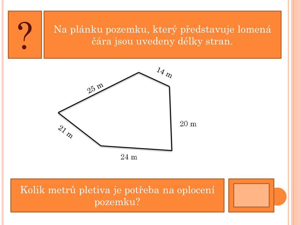 Na plánku pozemku, který představuje lomená čára jsou uvedeny délky stran.