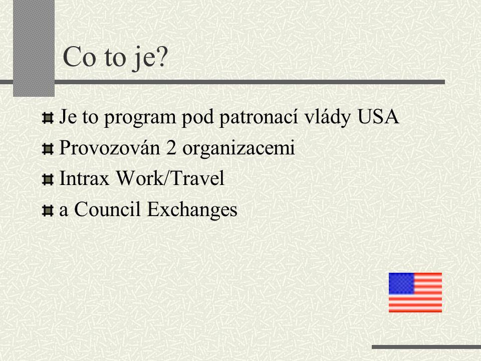 Co to je? Je to program pod patronací vlády USA Provozován 2 organizacemi Intrax Work/Travel a Council Exchanges