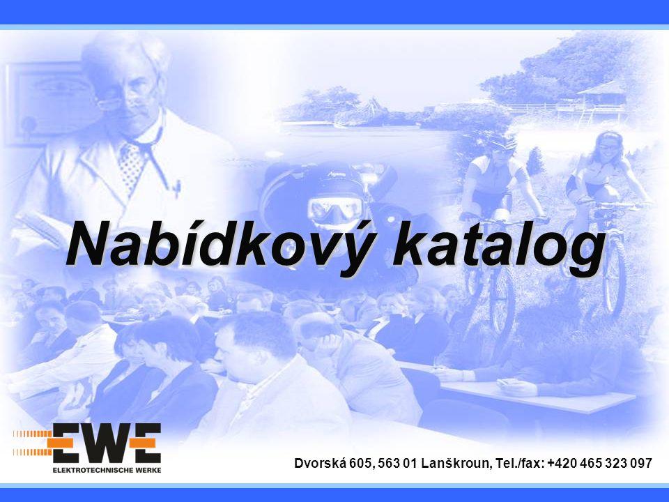 Nabídkový katalog Dvorská 605, 563 01 Lanškroun, Tel./fax: +420 465 323 097