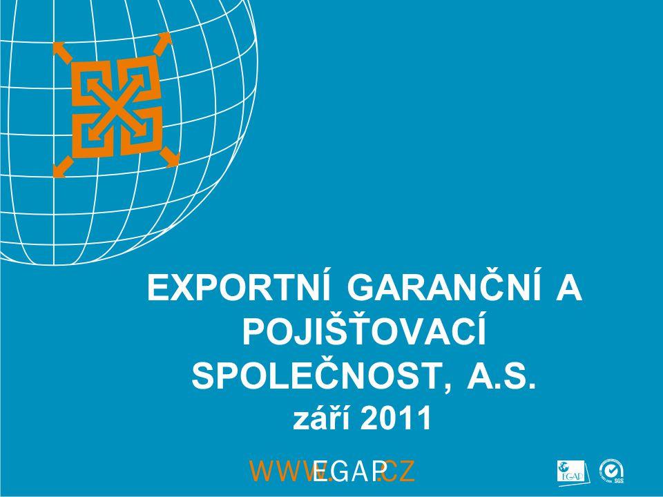 EXPORTNÍ GARANČNÍ A POJIŠŤOVACÍ SPOLEČNOST, A.S. září 2011